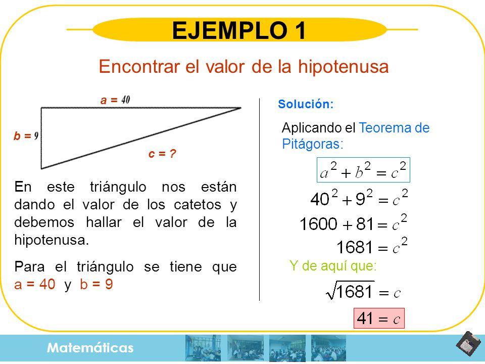 EJEMPLO 1 Encontrar el valor de la hipotenusa