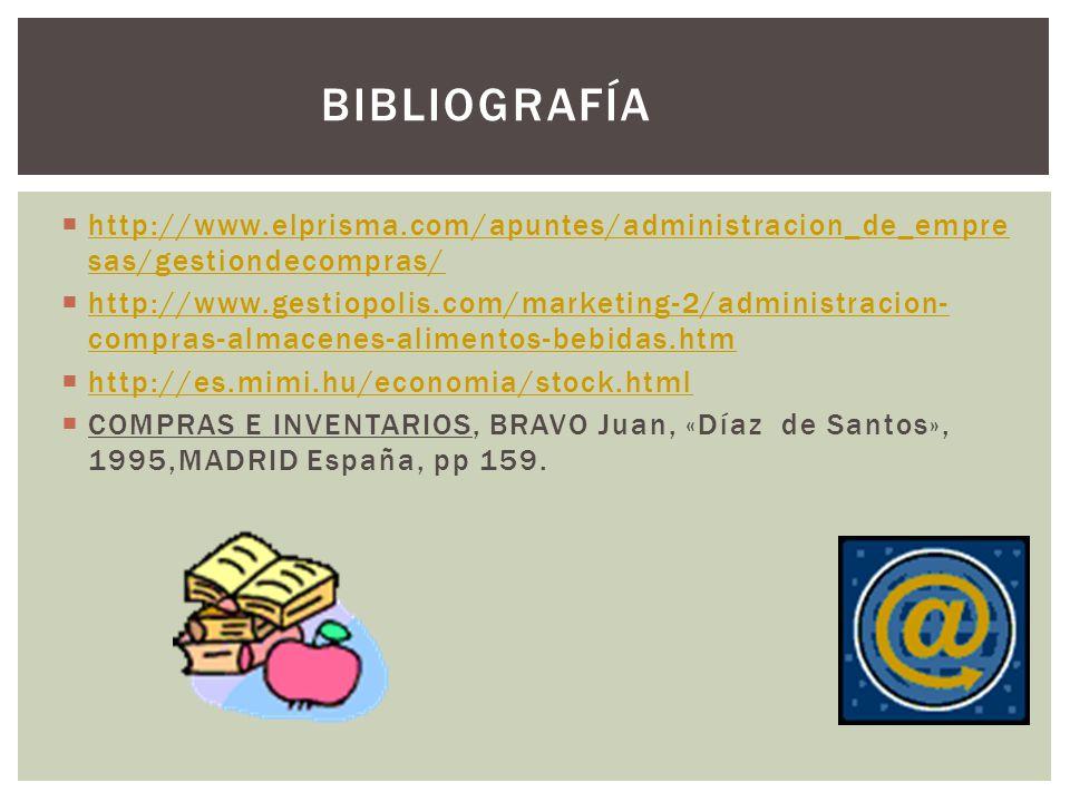 Bibliografía http://www.elprisma.com/apuntes/administracion_de_empresas/gestiondecompras/