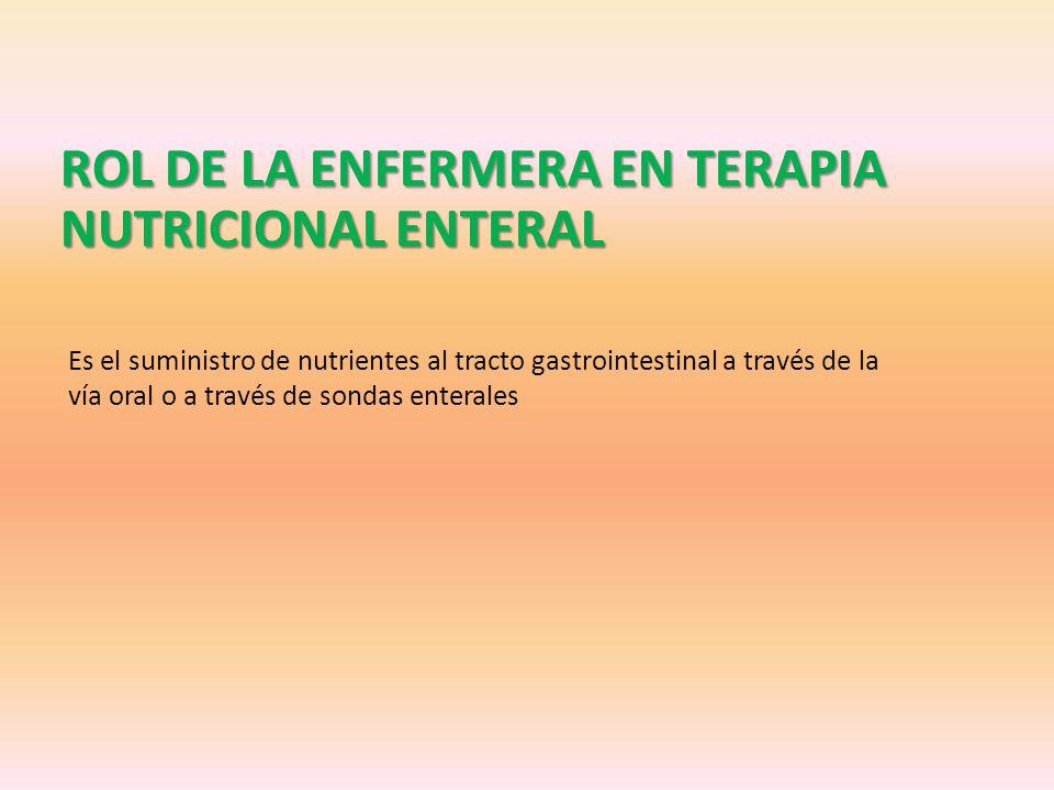 ROL DE LA ENFERMERA EN TERAPIA NUTRICIONAL ENTERAL