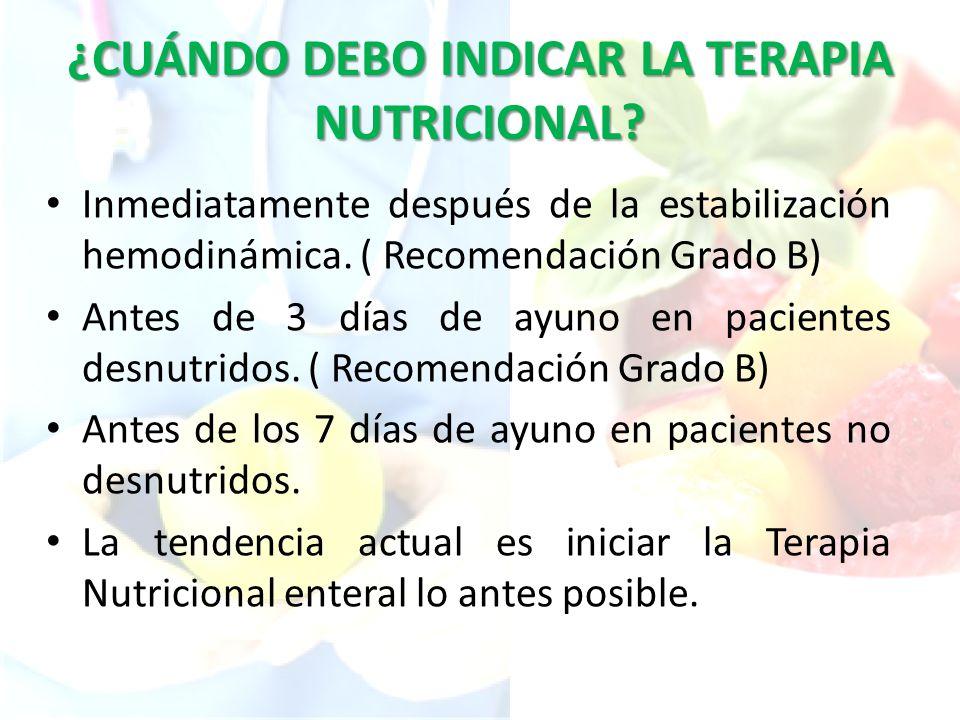 ¿CUÁNDO DEBO INDICAR LA TERAPIA NUTRICIONAL