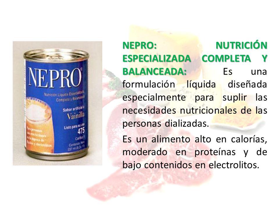 NEPRO: NUTRICIÓN ESPECIALIZADA COMPLETA Y BALANCEADA: Es una formulación líquida diseñada especialmente para suplir las necesidades nutricionales de las personas dializadas.