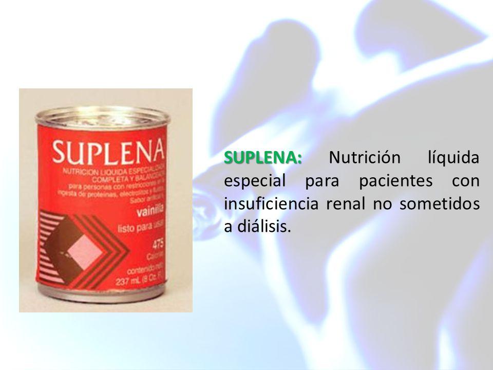 SUPLENA: Nutrición líquida especial para pacientes con insuficiencia renal no sometidos a diálisis.