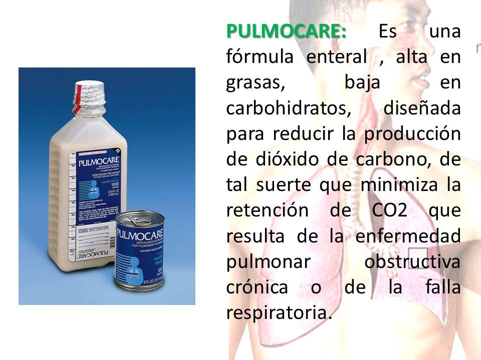 PULMOCARE: Es una fórmula enteral , alta en grasas, baja en carbohidratos, diseñada para reducir la producción de dióxido de carbono, de tal suerte que minimiza la retención de CO2 que resulta de la enfermedad pulmonar obstructiva crónica o de la falla respiratoria.