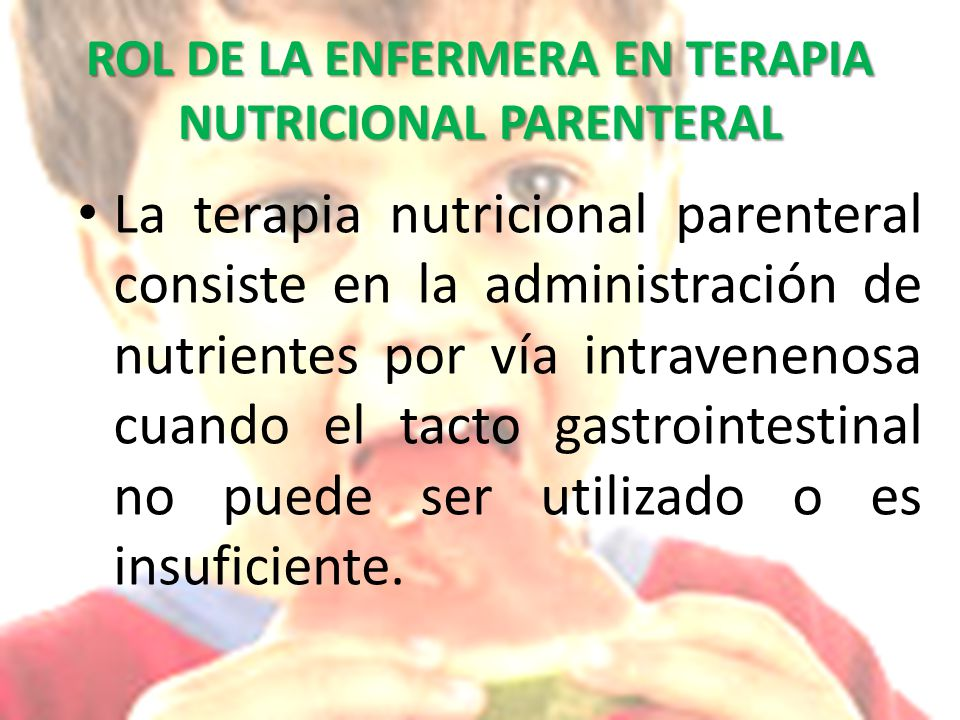 ROL DE LA ENFERMERA EN TERAPIA NUTRICIONAL PARENTERAL