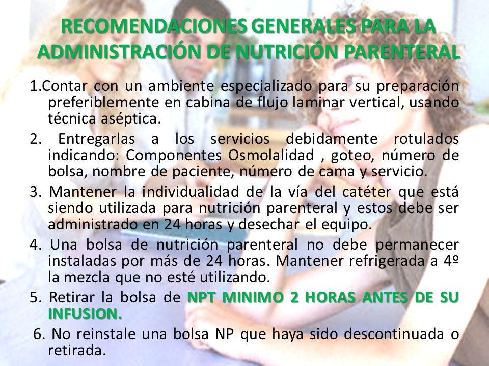 RECOMENDACIONES GENERALES PARA LA ADMINISTRACIÓN DE NUTRICIÓN PARENTERAL