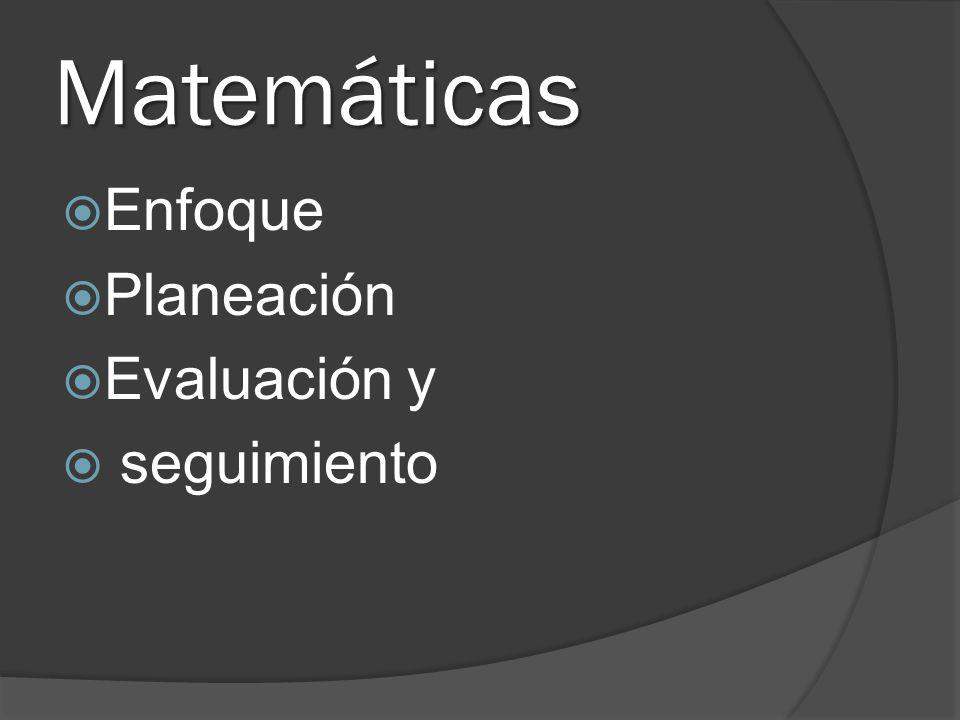 Matemáticas Enfoque Planeación Evaluación y seguimiento