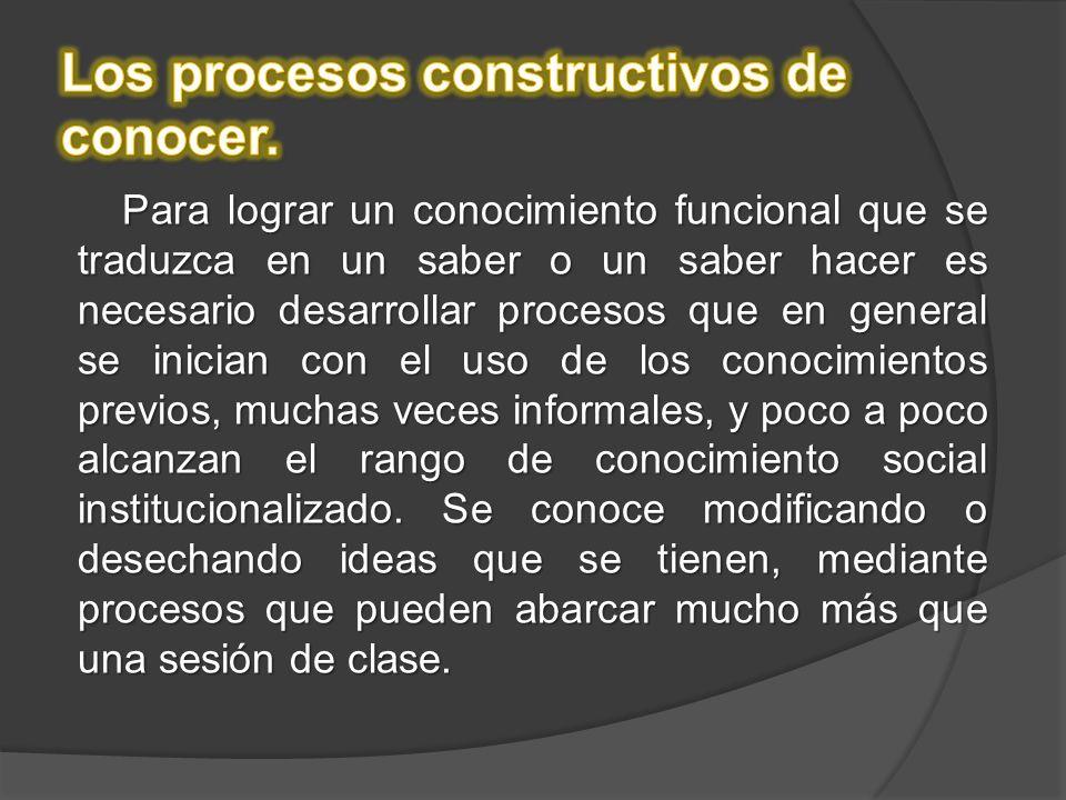 Los procesos constructivos de conocer.