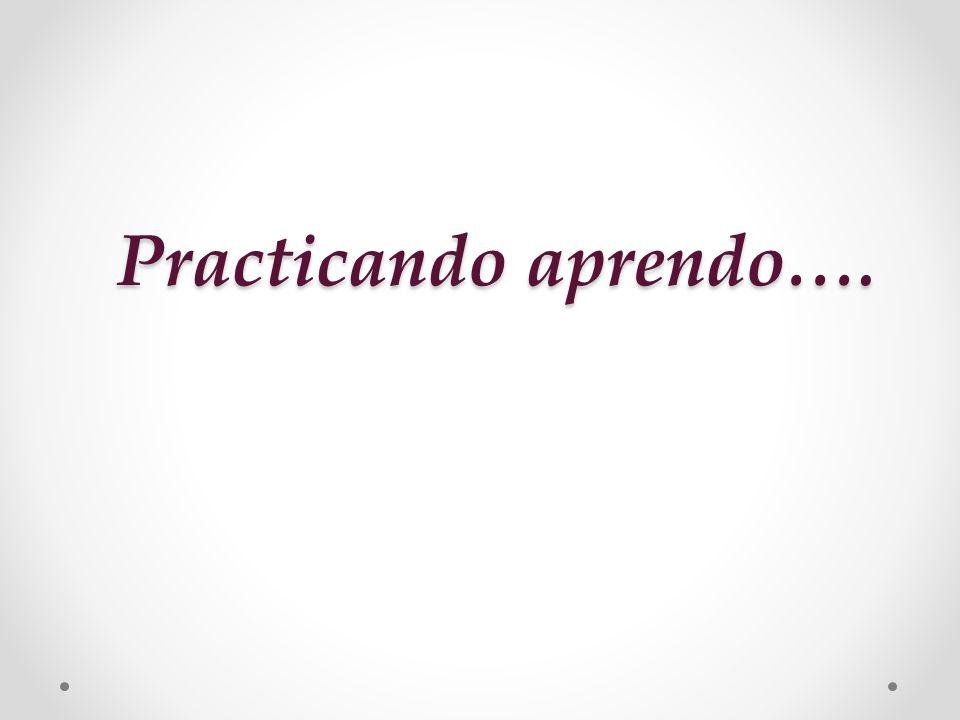 Practicando aprendo….