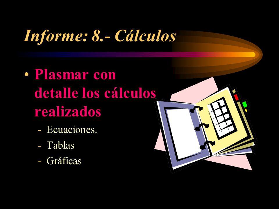 Informe: 8.- Cálculos Plasmar con detalle los cálculos realizados