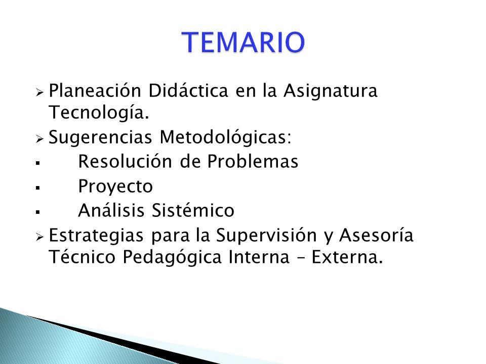 TEMARIO Planeación Didáctica en la Asignatura Tecnología.