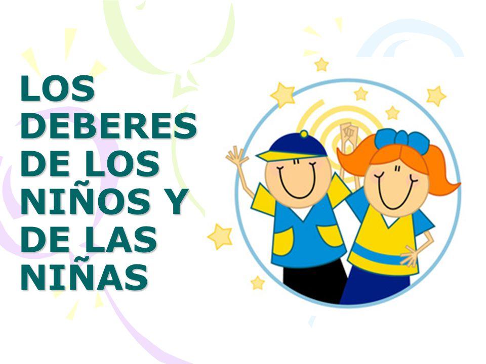 LOS DEBERES DE LOS NIÑOS Y DE LAS NIÑAS - ppt video online descargar
