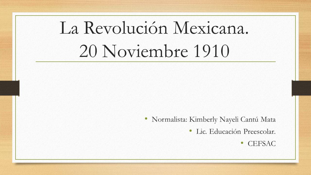 La Revolución Mexicana. 20 Noviembre 1910