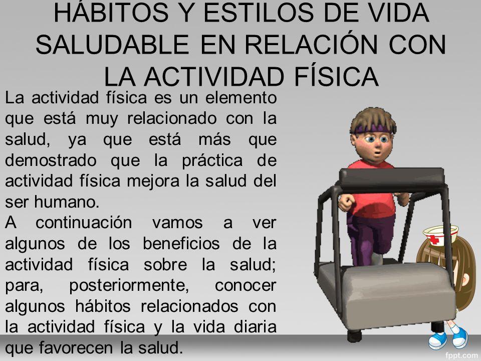 HÁBITOS Y ESTILOS DE VIDA SALUDABLE EN RELACIÓN CON LA ACTIVIDAD FÍSICA