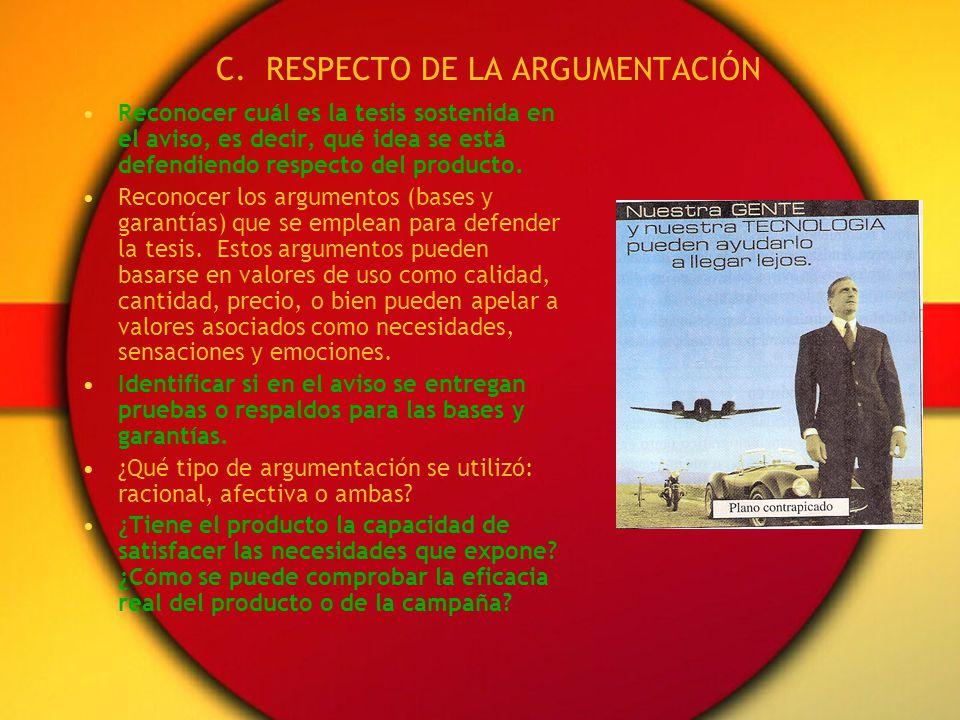 C. RESPECTO DE LA ARGUMENTACIÓN