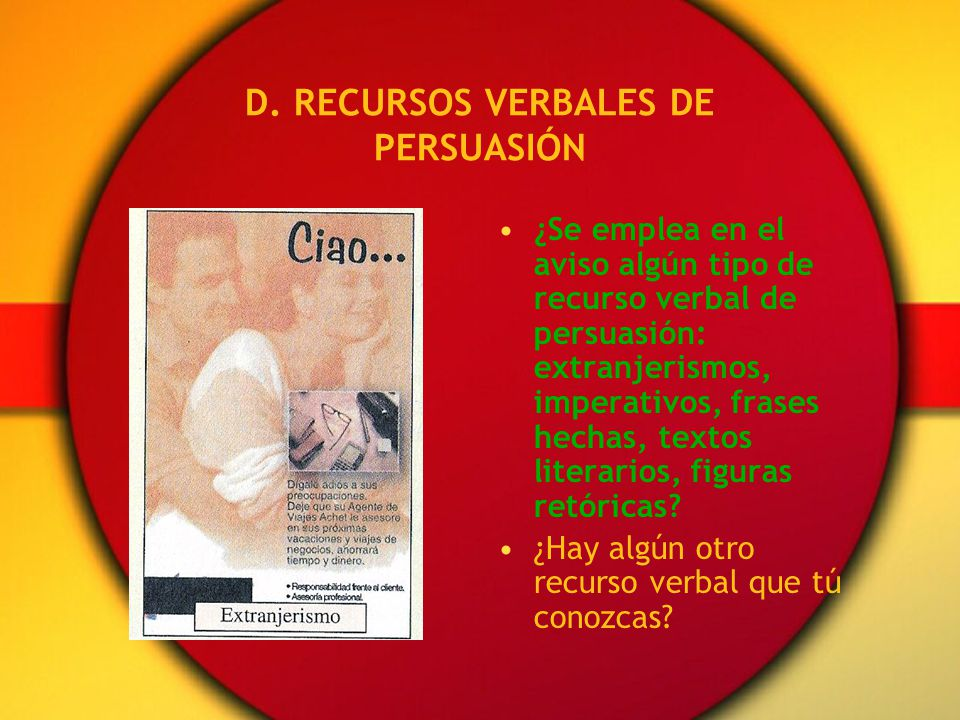 D. RECURSOS VERBALES DE PERSUASIÓN