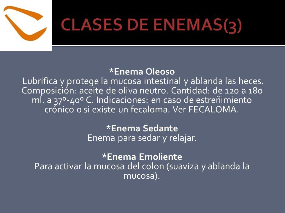 CLASES DE ENEMAS(3) *Enema Oleoso