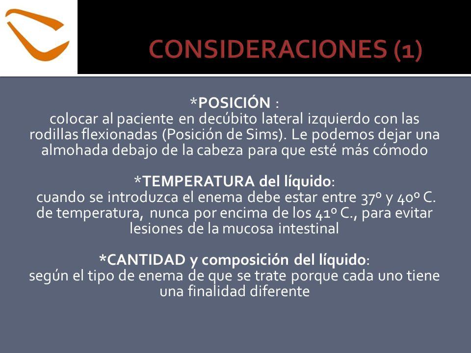 CONSIDERACIONES (1) *POSICIÓN :