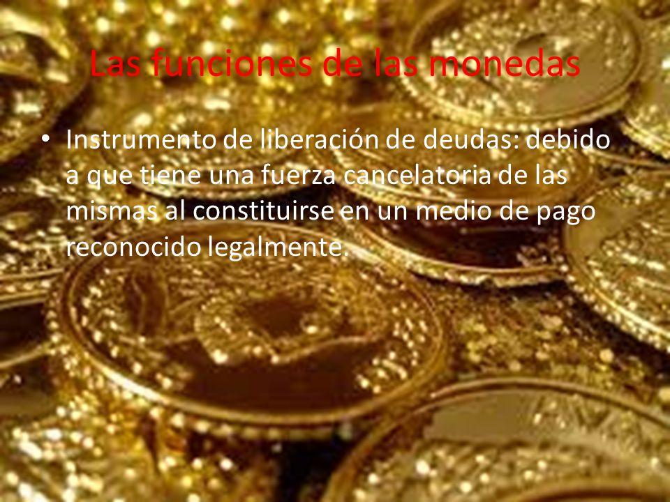 Las funciones de las monedas