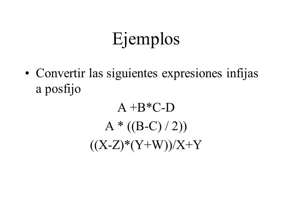 Ejemplos Convertir las siguientes expresiones infijas a posfijo