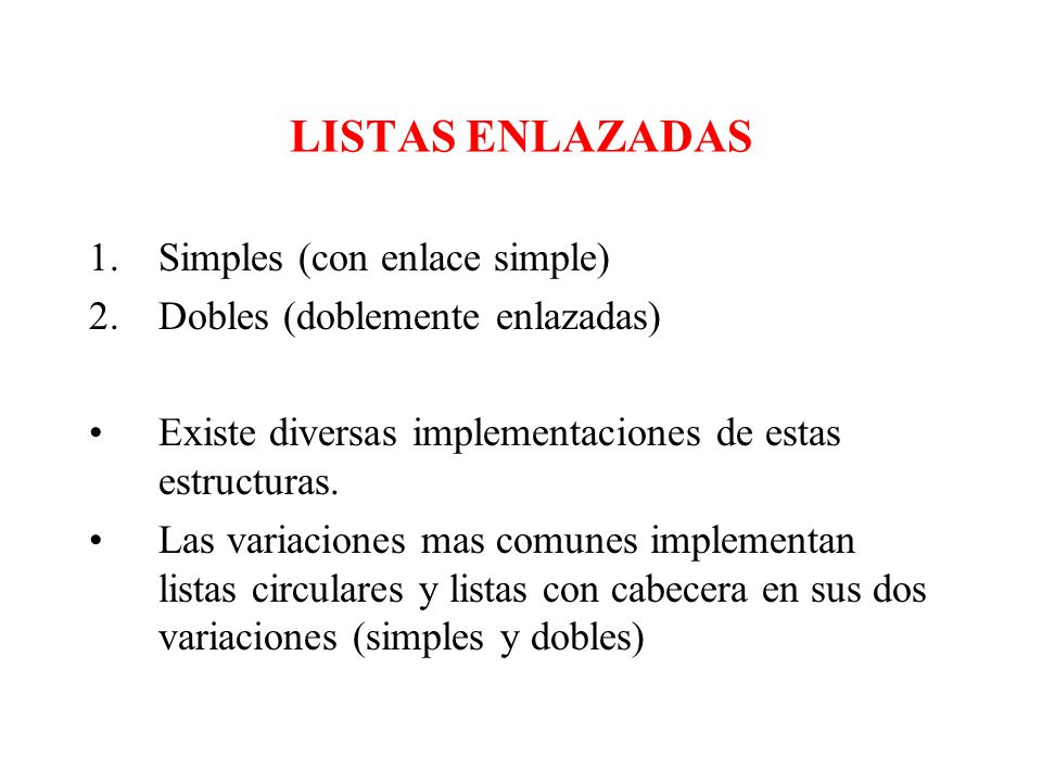 LISTAS ENLAZADAS Simples (con enlace simple)
