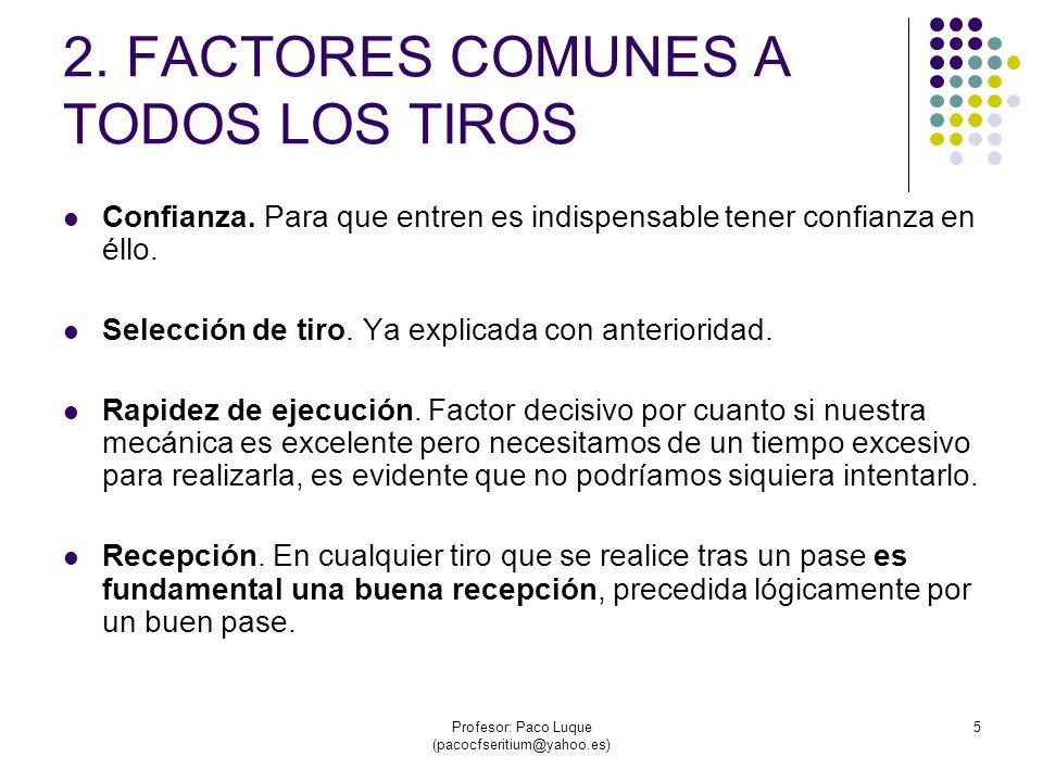 2. FACTORES COMUNES A TODOS LOS TIROS