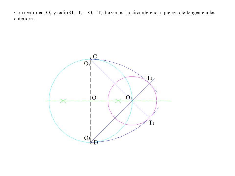 Con centro en O1 y radio O1 -T1 = O1 –T2 trazamos la circunferencia que resulta tangente a las anteriores.