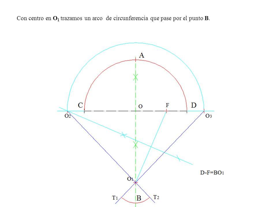 Con centro en O1 trazamos un arco de circunferencia que pase por el punto B.