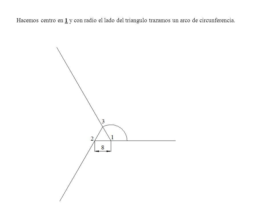 Hacemos centro en 1 y con radio el lado del triangulo trazamos un arco de circunferencia.