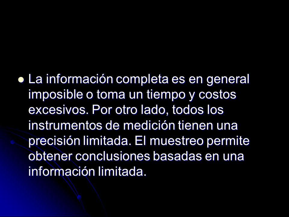 La información completa es en general imposible o toma un tiempo y costos excesivos.