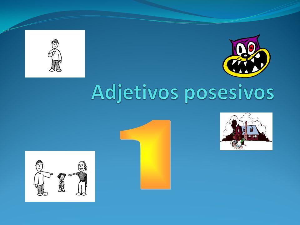 Adjetivos posesivos 1