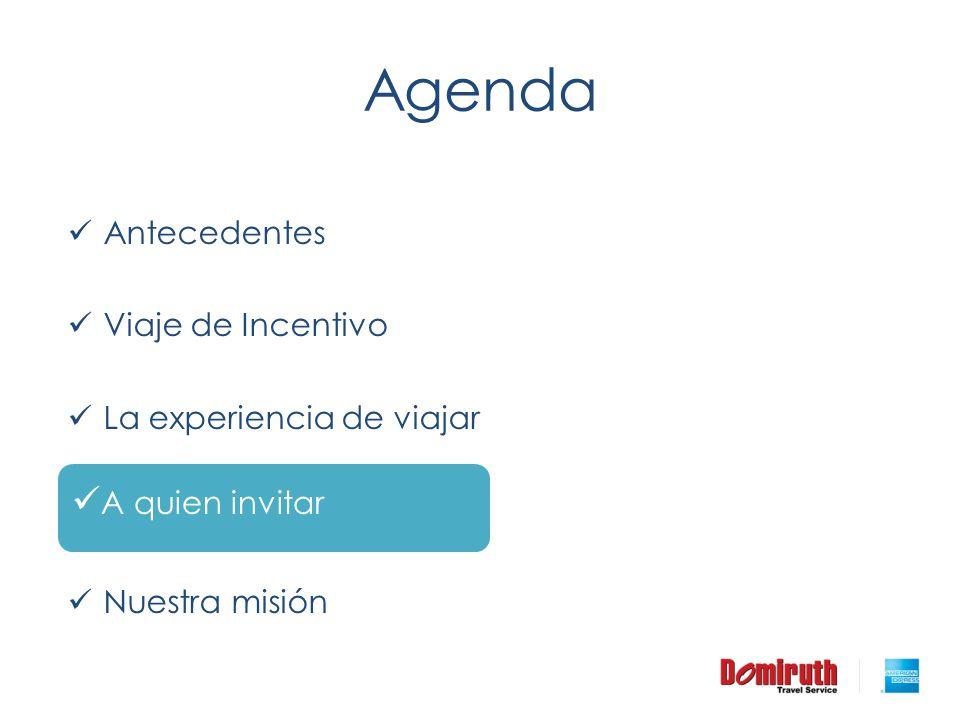 Agenda A quien invitar Antecedentes Viaje de Incentivo