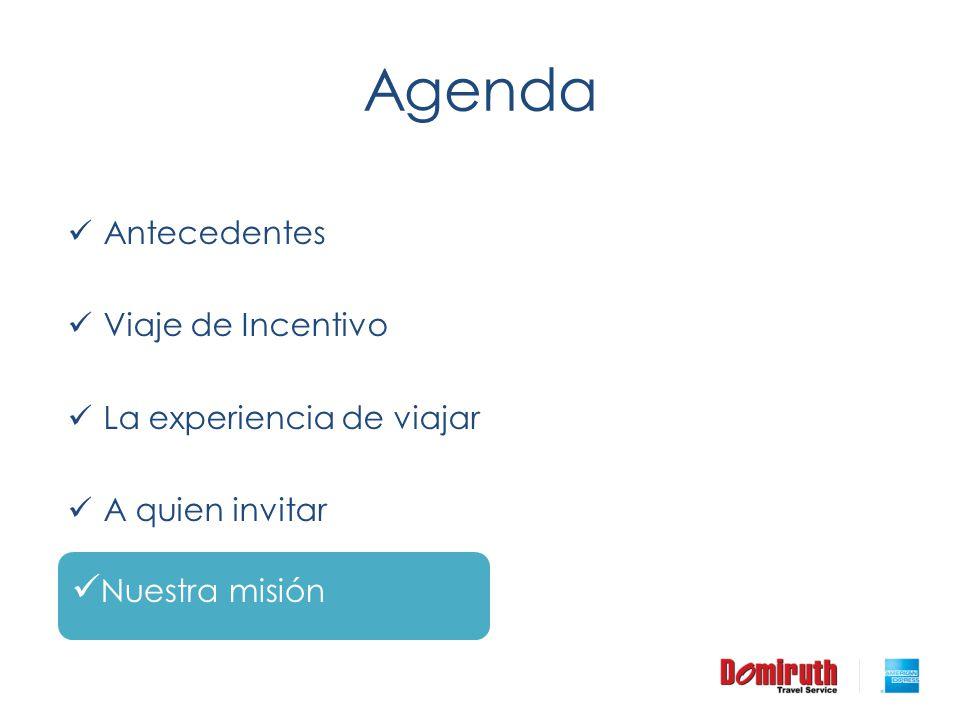 Agenda Nuestra misión Antecedentes Viaje de Incentivo
