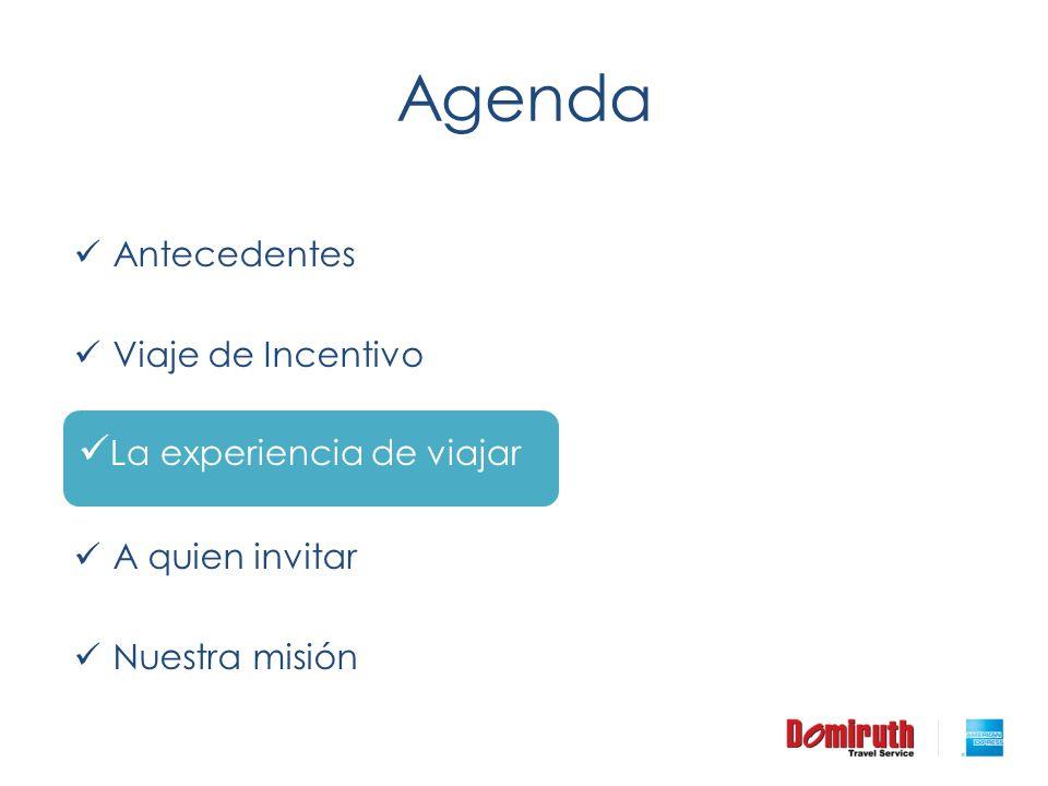 Agenda La experiencia de viajar Antecedentes Viaje de Incentivo