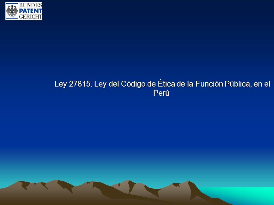 Ley 27815. Ley del Código de Ética de la Función Pública, en el Perú