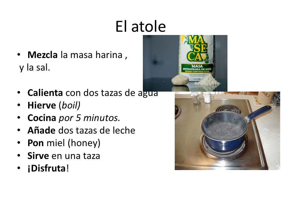 El atole Mezcla la masa harina , y la sal.