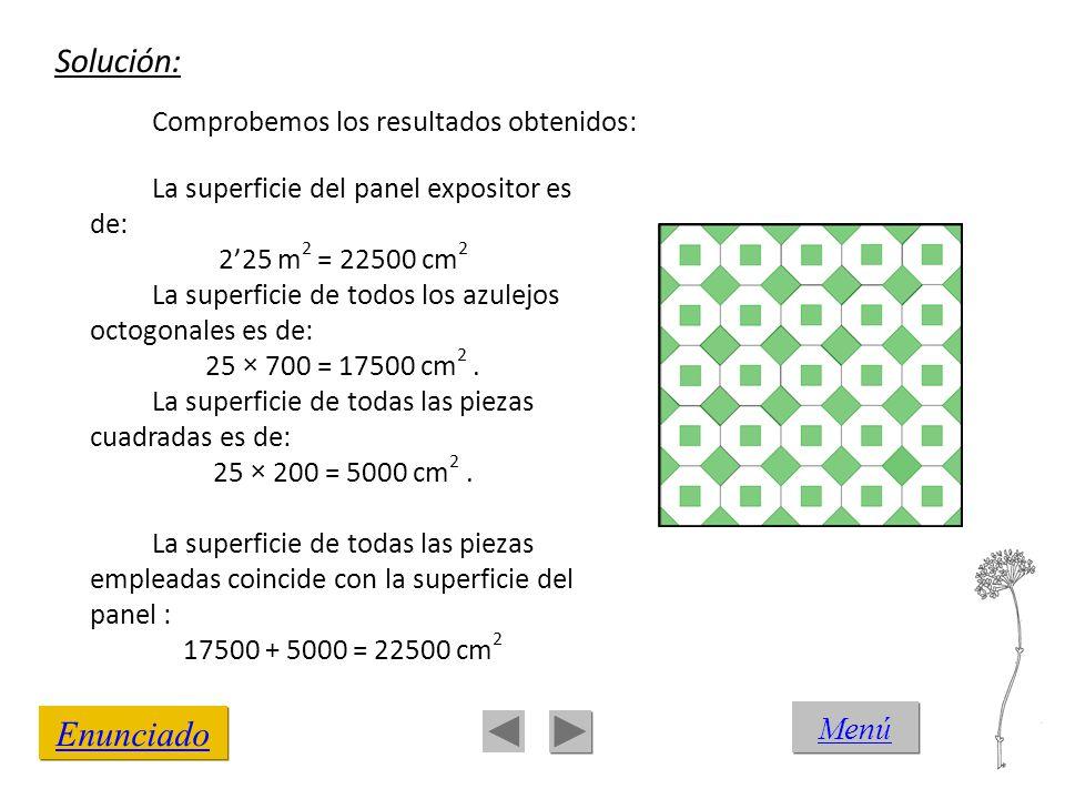 Solución: Enunciado Menú La superficie del panel expositor es de: