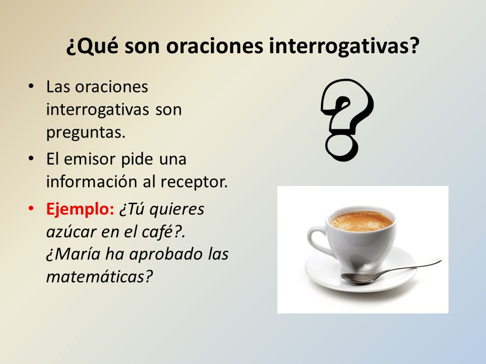 ¿Qué son oraciones interrogativas