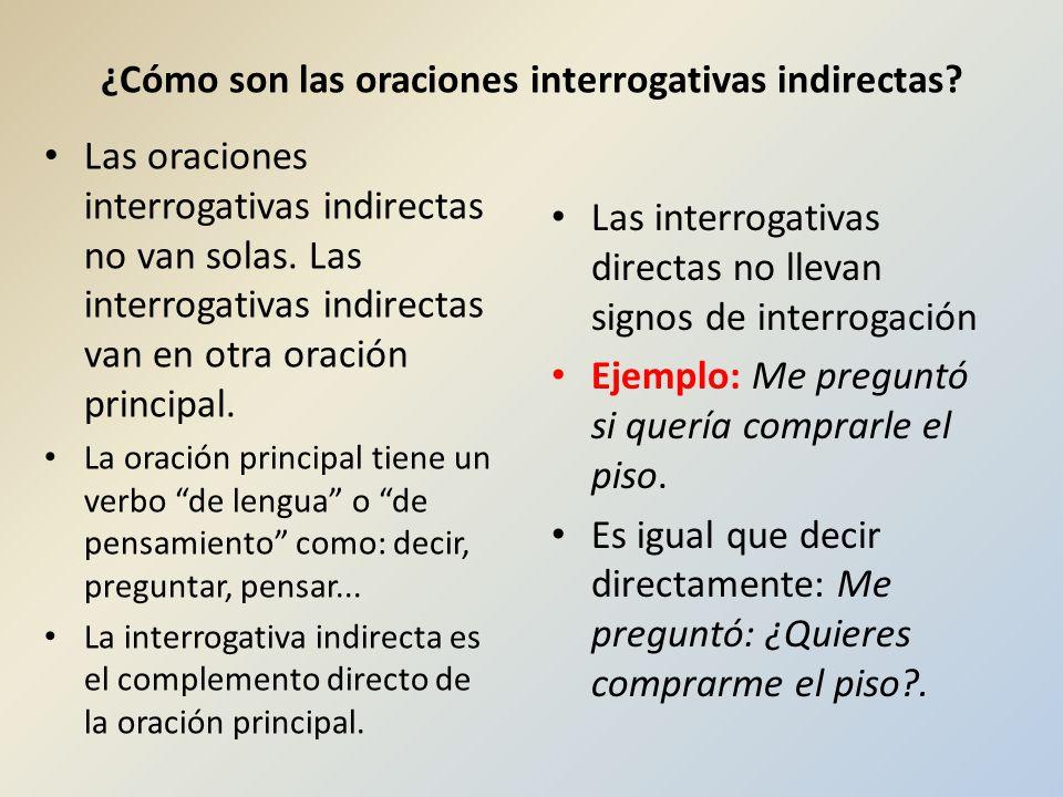 ¿Cómo son las oraciones interrogativas indirectas