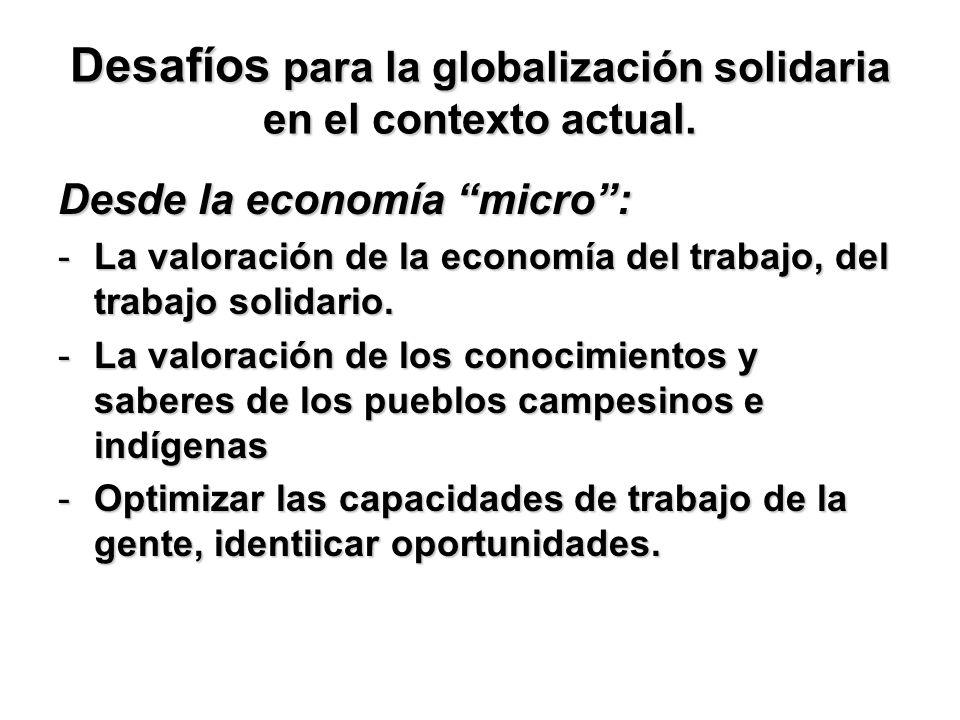 Desafíos para la globalización solidaria en el contexto actual.