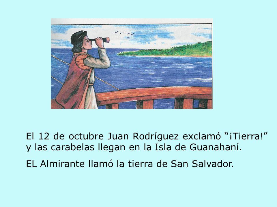El 12 de octubre Juan Rodríguez exclamó ¡Tierra