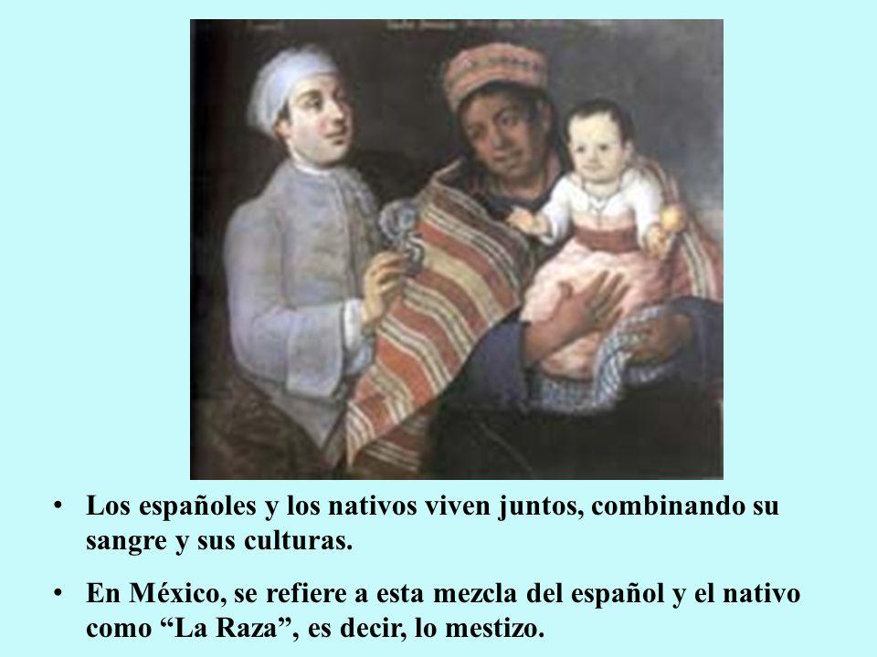 Los españoles y los nativos viven juntos, combinando su sangre y sus culturas.
