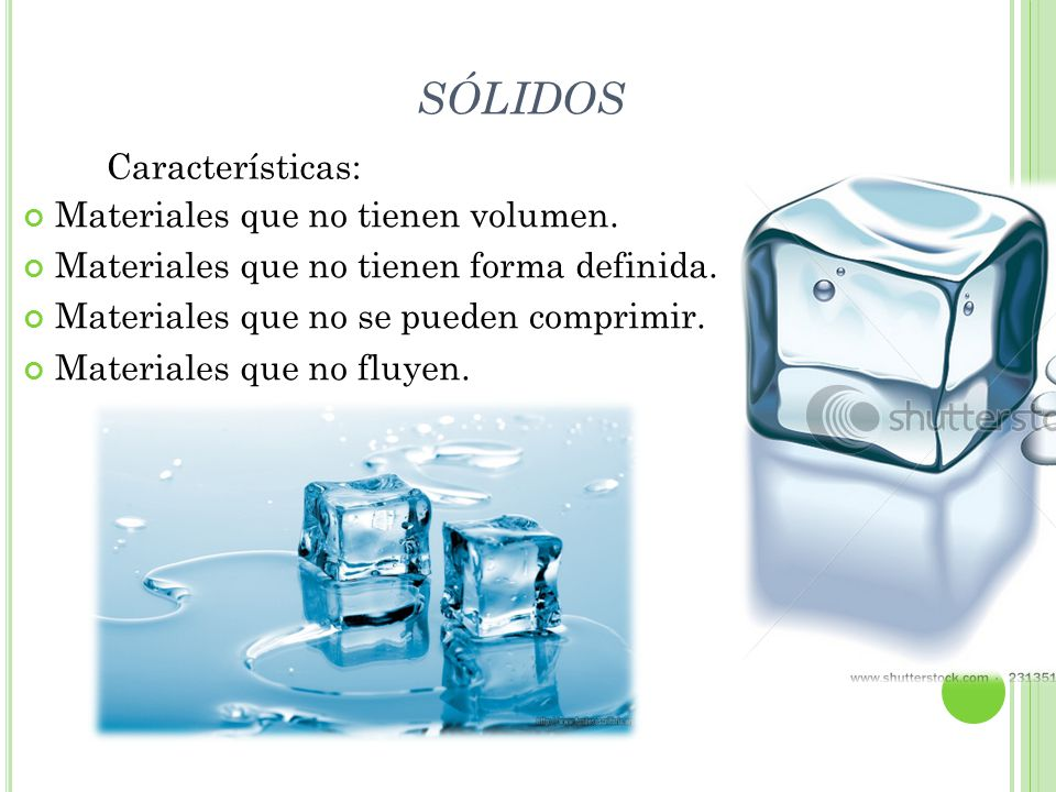 SÓLIDOS Características: Materiales que no tienen volumen.