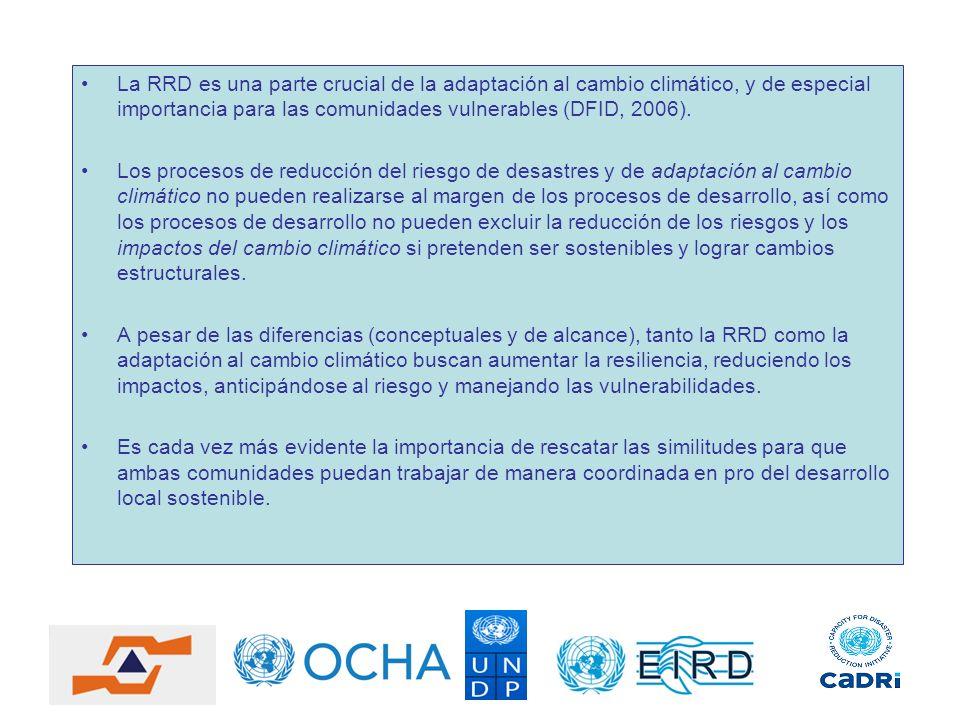La RRD es una parte crucial de la adaptación al cambio climático, y de especial importancia para las comunidades vulnerables (DFID, 2006).