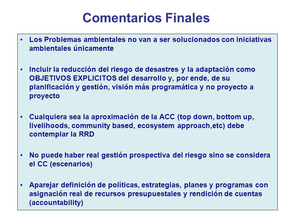 Comentarios FinalesLos Problemas ambientales no van a ser solucionados con iniciativas ambientales únicamente.