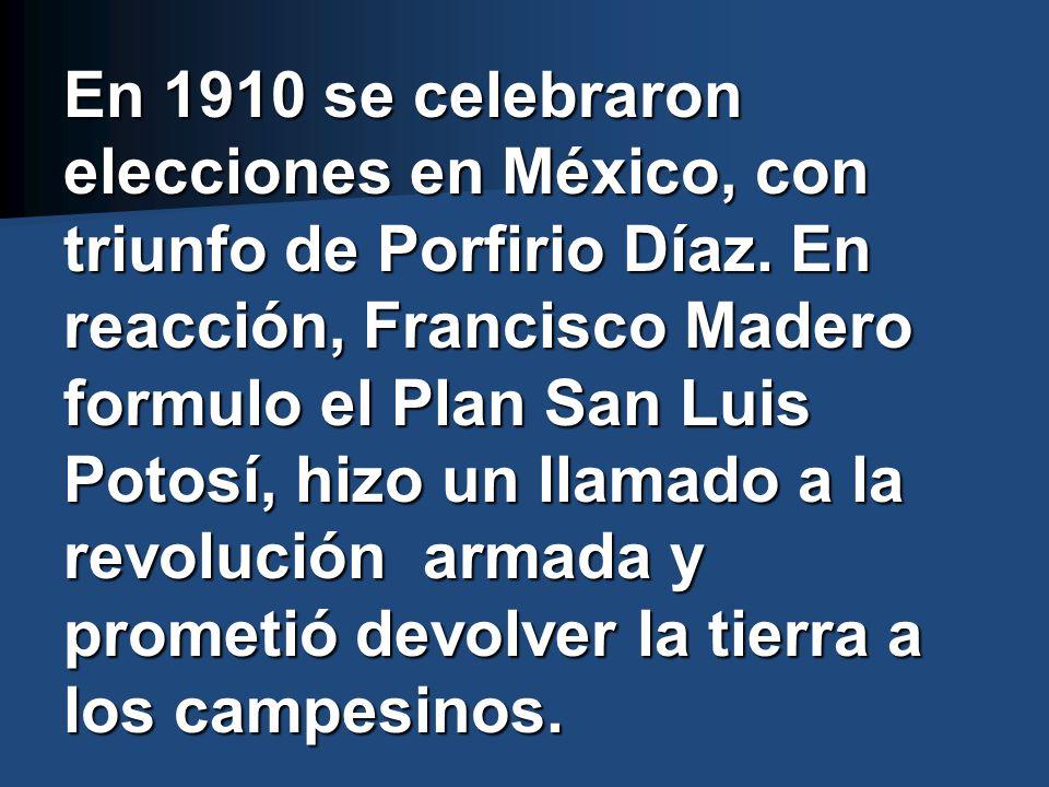 En 1910 se celebraron elecciones en México, con triunfo de Porfirio Díaz.