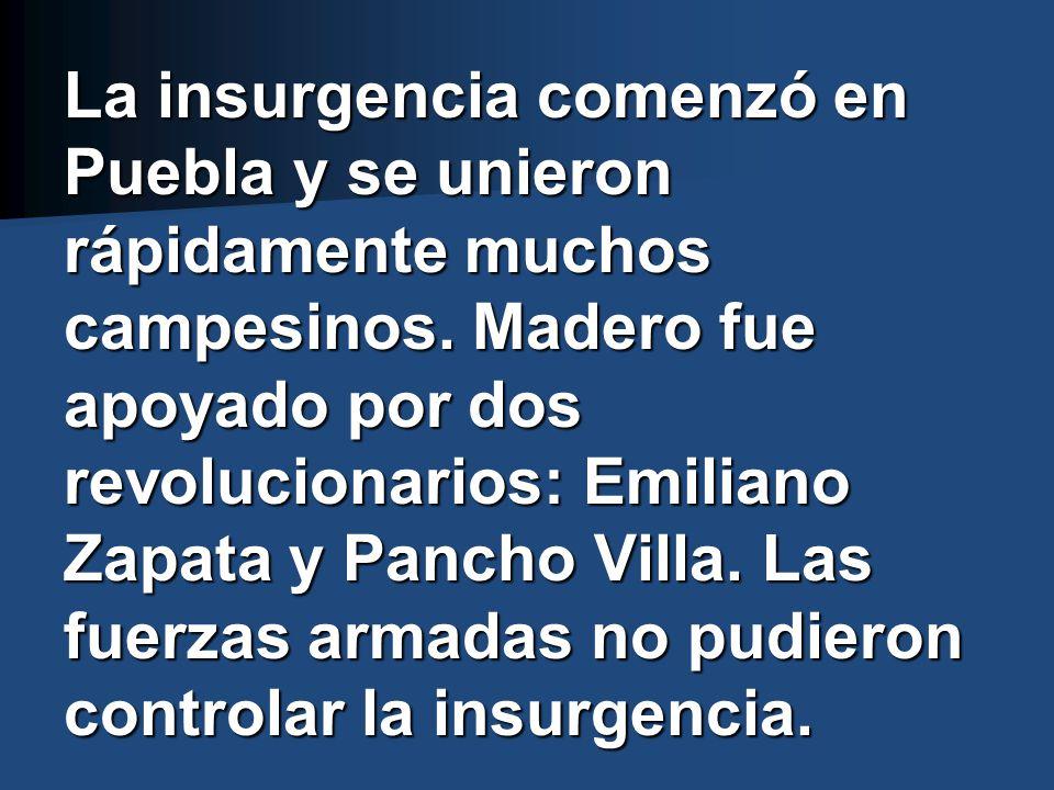 La insurgencia comenzó en Puebla y se unieron rápidamente muchos campesinos.