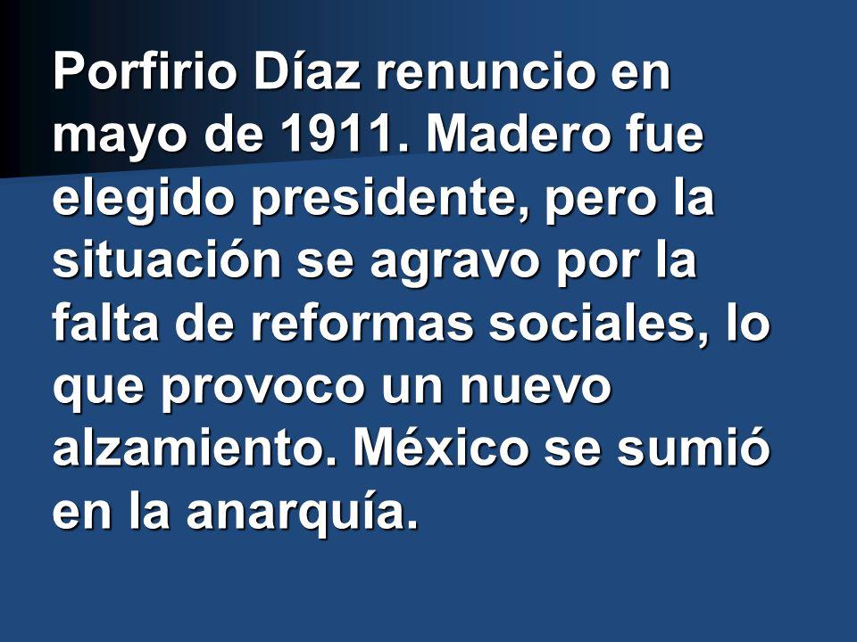 Porfirio Díaz renuncio en mayo de 1911