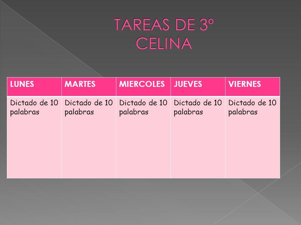 TAREAS DE 3º CELINA LUNES MARTES MIERCOLES JUEVES VIERNES
