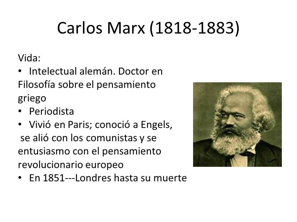 Carlos Marx (1818-1883) Vida: Intelectual alemán. Doctor en