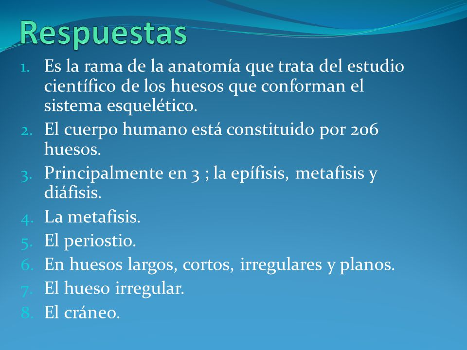 1.- ¿Qué es la Osteología? 2.- ¿Por cuantos huesos cuenta un cuerpo ...